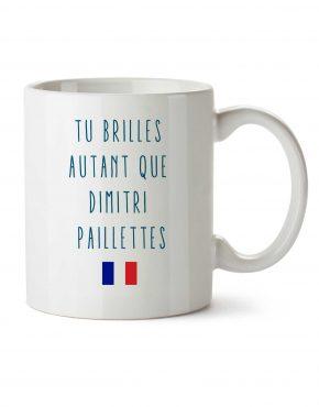 tu-brilles-autant-que-dimitri-paillettes-mug